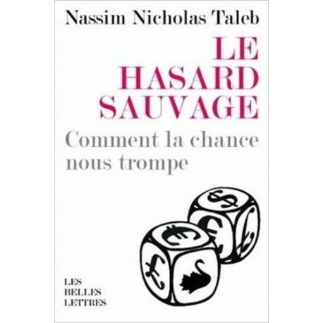 Le hasard sauvage Taleb, Nassim Nicholas Les Belles Lettres 9782251443713