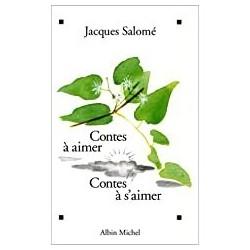 Contes à aimer, contes à s'aimer Salomé, Jacques Albin Michel 9782226117144