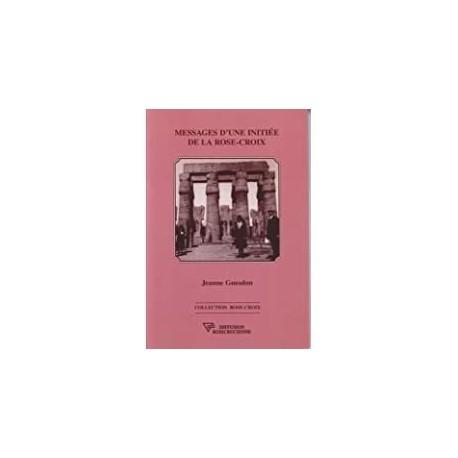 Messages d'une initiée de la Rose-Croix Guesdon, Jeanne Diffusion rosicrucienne 9782908534573