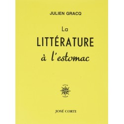 La littérature à l'estomac Gracq, Julien J. Corti 9782714312129