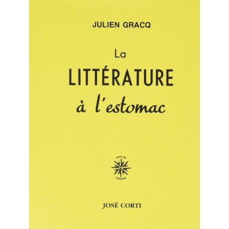 La littérature à l'estomac Gracq, Julien J. Corti 9782714312129