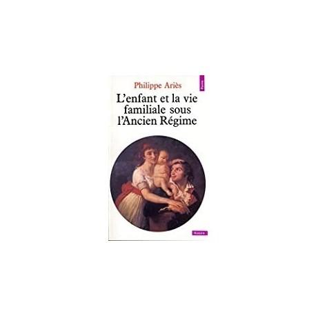 L'enfant et la vie familiale sous l'Ancien régime Ariès, Philippe Seuil 9782020042352