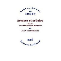 Accuser et séduire Starobinski, Jean Gallimard 9782070137756 Book