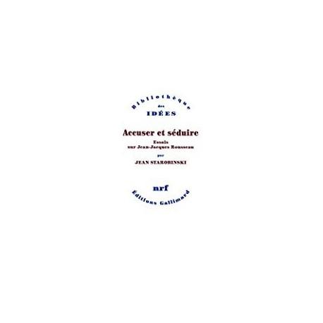 Accuser et séduire Starobinski, Jean Gallimard 9782070137756