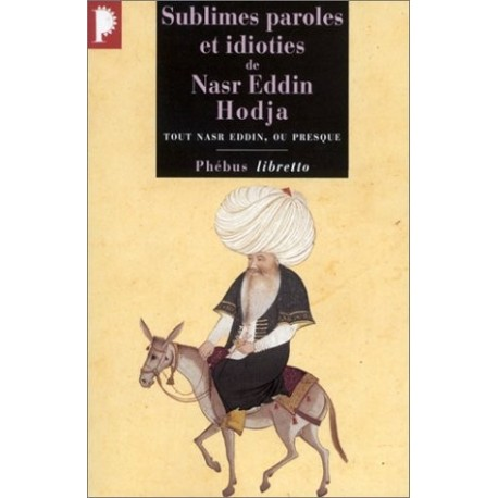 Sublimes paroles et idioties de Nasr Eddin Hodja 9782859408572 Book