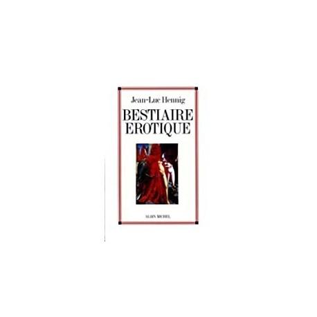 Bestiaire érotique Hennig, Jean-Luc A. Michel 9782226105882