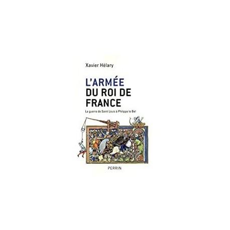 L'armée du roi de France Hélary, Xavier Perrin 9782262040758