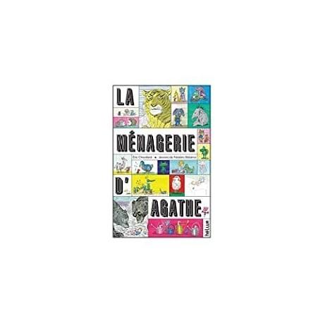 La ménagerie d'Agathe Chevillard, Éric Hélium 9782330009557 Book