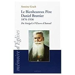 Le bienheureux père Daniel Brottier Grach, Antoine Karthala 9782845867918 Buch