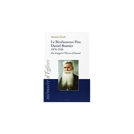 Le bienheureux père Daniel Brottier Grach, Antoine Karthala 9782845867918 Book