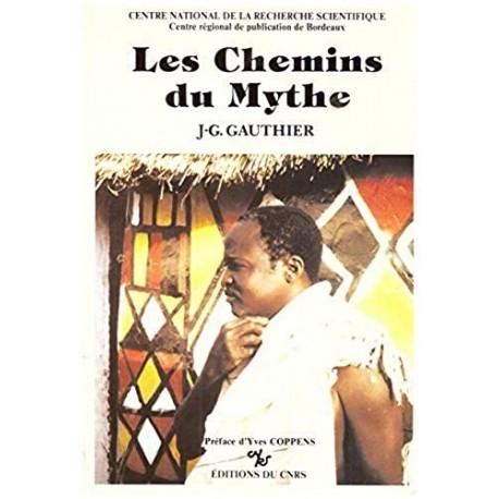 Les Chemins du mythe Gauthier, Jean-Gabriel éd. du CNRS 9782222042099