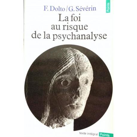 La Foi au risque de la psychanalyse Dolto, Françoise Seuil 9782020066235