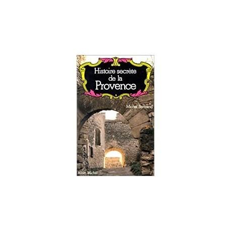 Histoire secrète de la Provence Bertrand, Michel A. Michel 9782226006165 Book