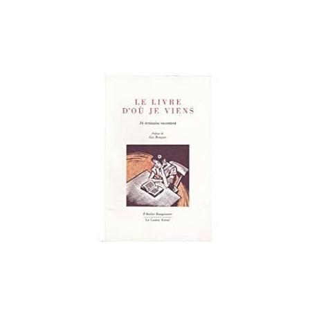 Le livre d'où je viens Rouquet, Guy Le Castor Astral 9782859209100 Book