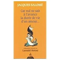 Car nul ne sait à l'avance la durée de vie d'un amour Salomé, Jacques Lassaad Metoui Dervy 9782844541000