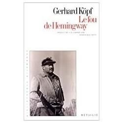 Le fou de Hemingway Köpf, Gerhard Métailié 9782864242116