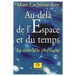 Au-delà de l'espace et du temps Lachièze-Rey, Marc Le Pommier 9782746501065