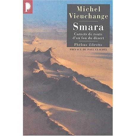 Smara - carnets de route d'un fou du désert 9782859409982 Book