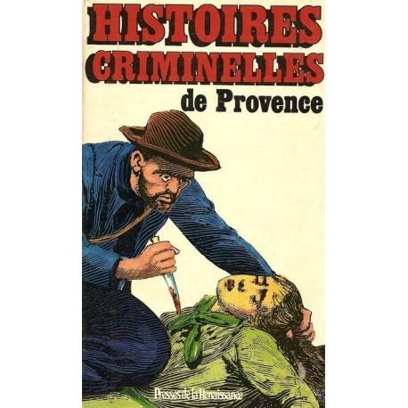 Histoires criminelles de Provence Poindron, Pierre-Yves Presses de la Renaissance 9782856161692 Book