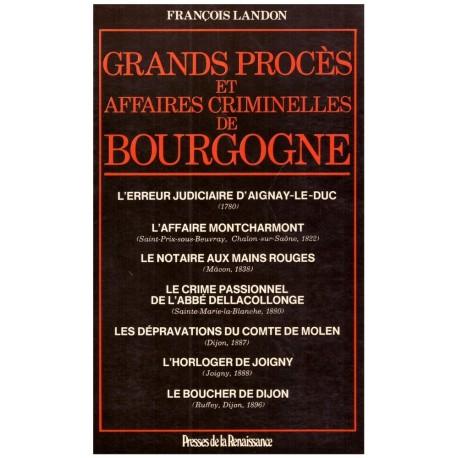 Grands procès et affaires criminelles de Bourgogne Landon, François Presses de la Renaissance 9782856161784