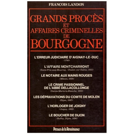 Grands procès et affaires criminelles de Bourgogne Landon, François Presses de la Renaissance 9782856161784 Book