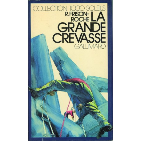La grande crevasse Frison-Roche, Roger Gallimard Jeunesse 9782070500666 Book