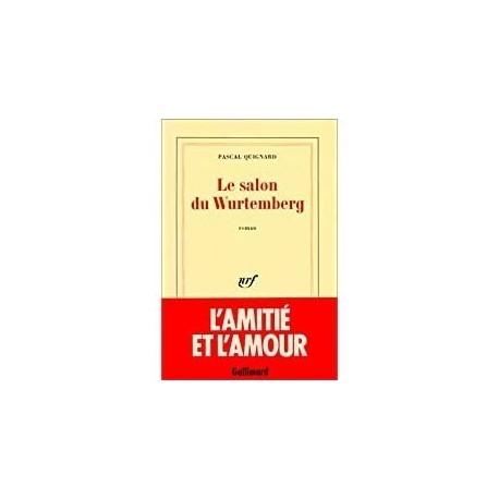 Le Salon du Wurtemberg Quignard, Pascal Gallimard 9782070707102 Book