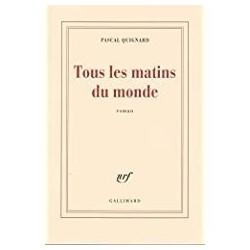 Tous les matins du monde Quignard, Pascal Gallimard 9782070724741