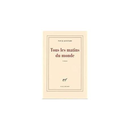 Tous les matins du monde Quignard, Pascal Gallimard 9782070724741 Book