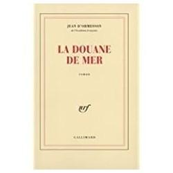 La douane de mer Ormesson, Jean d' Gallimard 9782070735938