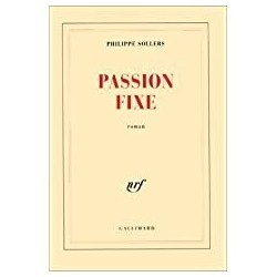 Passion fixe Sollers, Philippe Gallimard 9782070749058