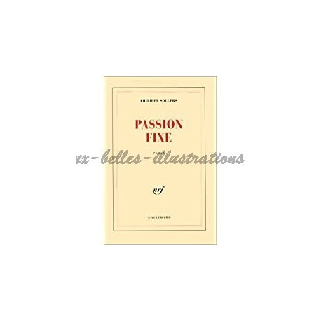 Passion fixe Sollers, Philippe Gallimard 9782070749058 Book