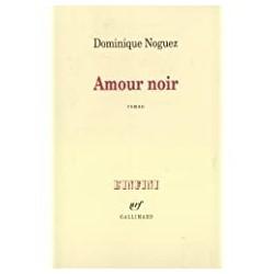 Amour noir Noguez, Dominique Gallimard 9782070750238