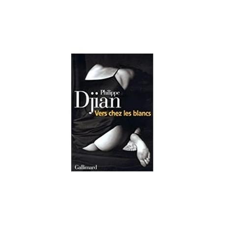 Vers chez les blancs Djian, Philippe Gallimard 9782070754625