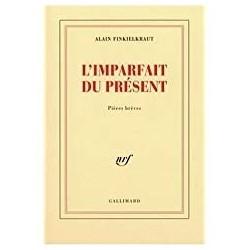 L'imparfait du présent Finkielkraut, Alain Gallimard 9782070765393 Buch