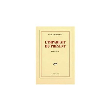 L'imparfait du présent Finkielkraut, Alain Gallimard 9782070765393 Book