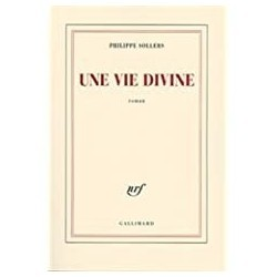 Une vie divine Sollers, Philippe Gallimard 9782070768318