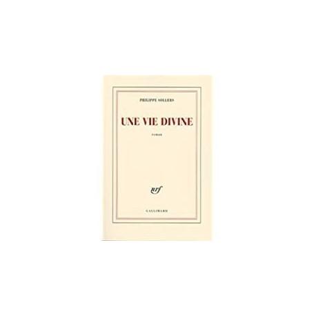 Une vie divine Sollers, Philippe Gallimard 9782070768318 Book