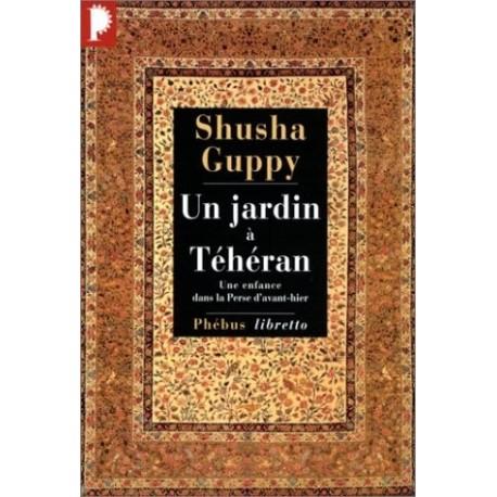 Un jardin à Téhéran - une enfance dans la Perse d'avant-hier 9782752908957 Book