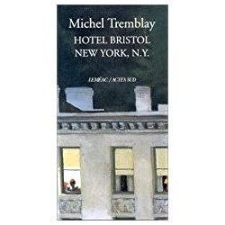 Hotel bristol new york, n.y Michel Tremblay Actes Sud 9782742725830 Book
