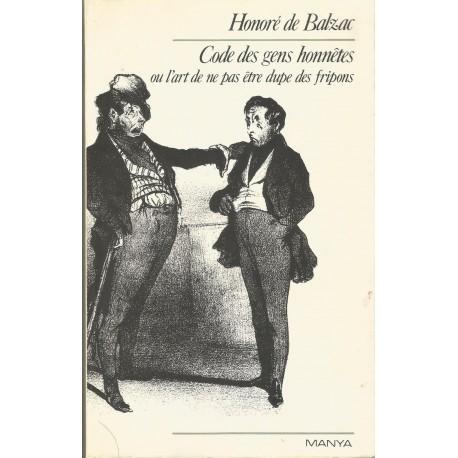 Code des gens honnêtes ou L'art de ne pas être dupe des fripons Balzac, Honoré de Manya 9782877420419 Book