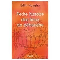 Petite histoire des lieux de débauche Huyghe, Édith Payot 9782228906159 Book