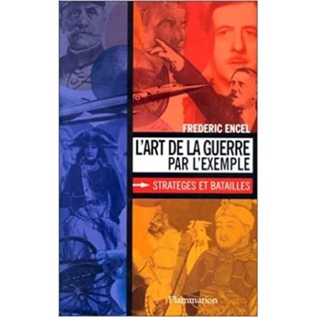 L'art de la guerre par l'exemple Encel, Frédéric Flammarion 9782082125369 Book