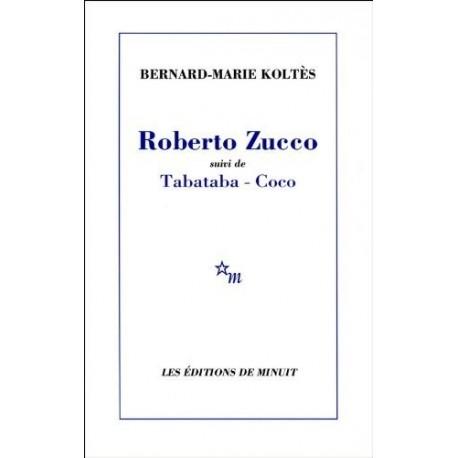 Roberto Zucco - suivi de Tabataba et Un hangar, à l'ouest (notes)