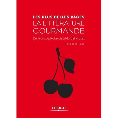 La littérature gourmande - de François Rabelais à Marcel Proust 9782212553208 Book