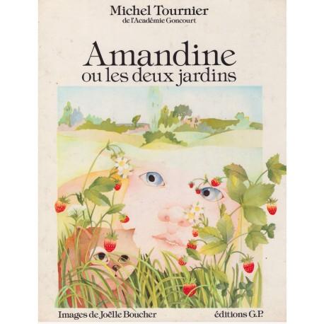 Amandine ou les deux jardins Joëlle BOUCHER G.P. 9782261003815 Book