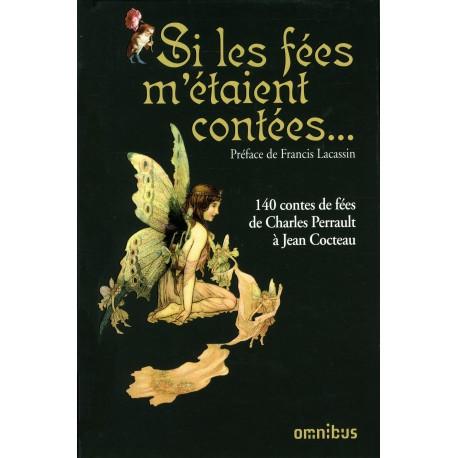 Si les fées m'étaient contées - 140 contes de fées de Charles Perrault à Jean Cocteau 9782258105454 Book