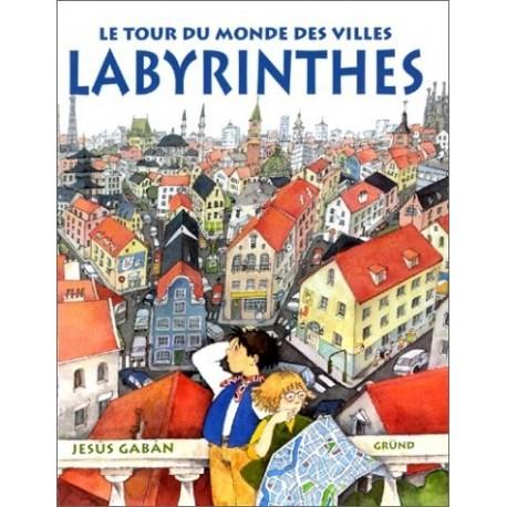 Labyrinthes - Le tour du monde des villes Jesus GABAN 9782700043570 Book