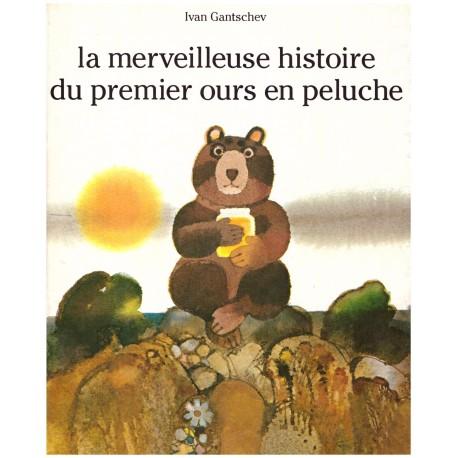 La merveilleuse histoire du premier ours en peluche Ivan GANTSCHEV 9782092718162 Book
