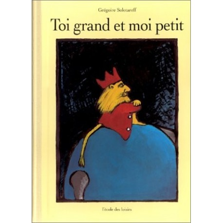 Toi grand et moi petit Grégoire SOLOTAREFF 9782211038577 Book